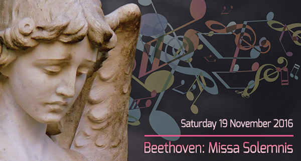 Beethoven: Missa Solemnis, Saturday 19 November 2016