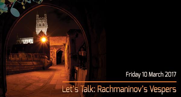 Let's Talk: Rachmaninov Vespers