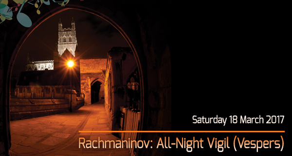 Rachmaninov: All-Night Vigil (Vespers), Saturday 18 March 2017