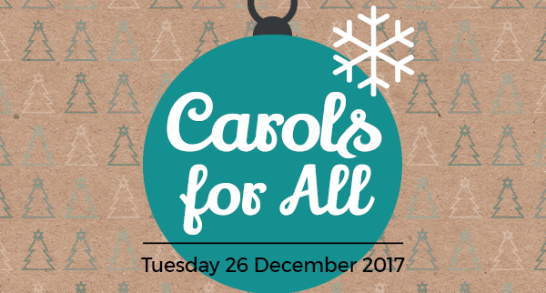 Carols for All, Tuesday 26 December 2017